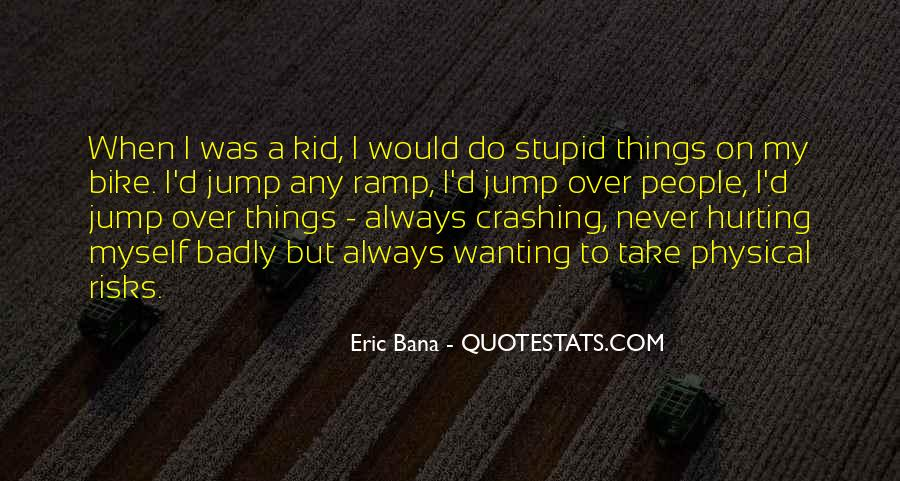 Quotes About Wanting Someone So Badly #77929