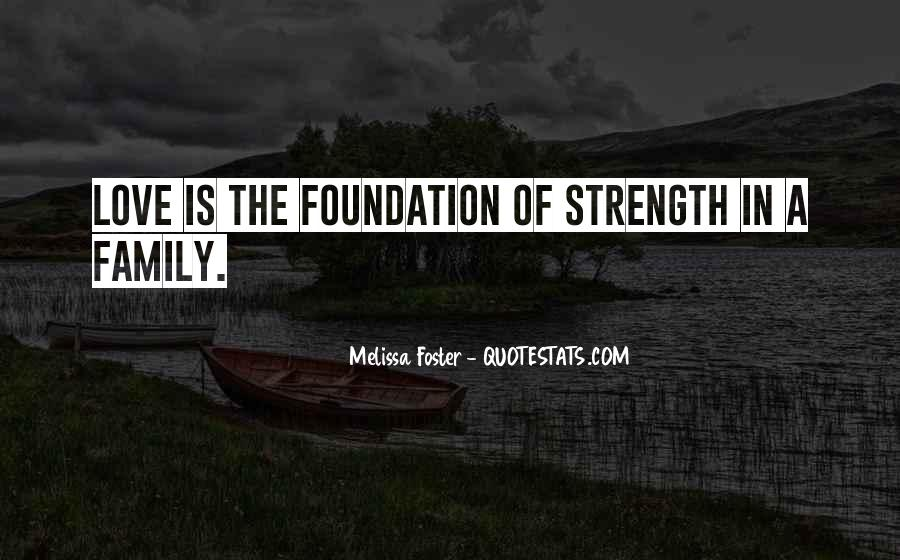 Quotes About Foundation Of Family #1769770