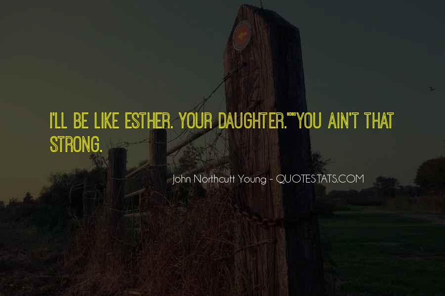 Quotes About Having A Strong Daughter #481621