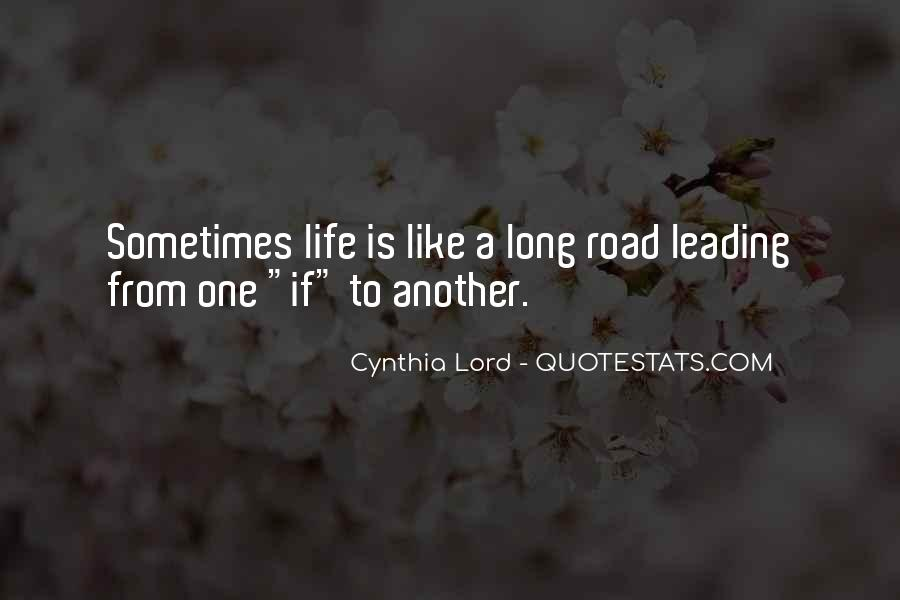 Quotes About Life Is Like A Road #1534279
