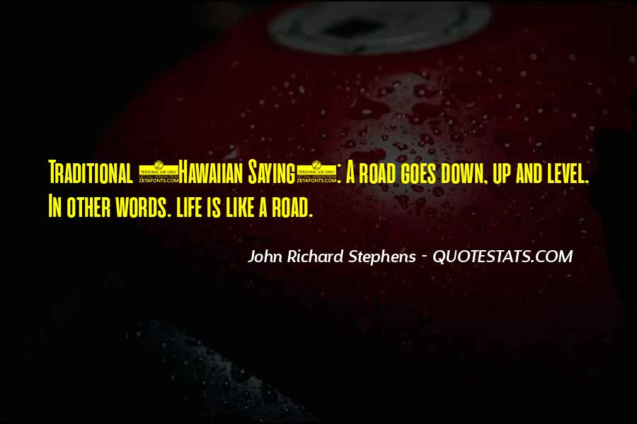 Quotes About Life Is Like A Road #1808330