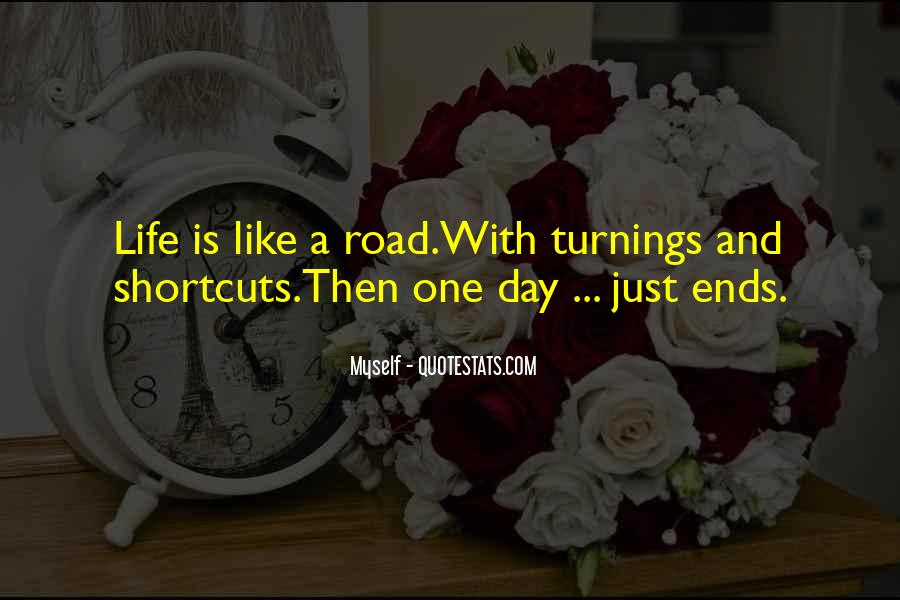 Quotes About Life Is Like A Road #895474