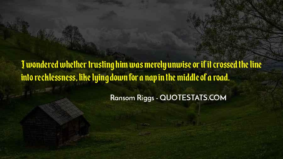 Quotes About Trust In The Road #10723