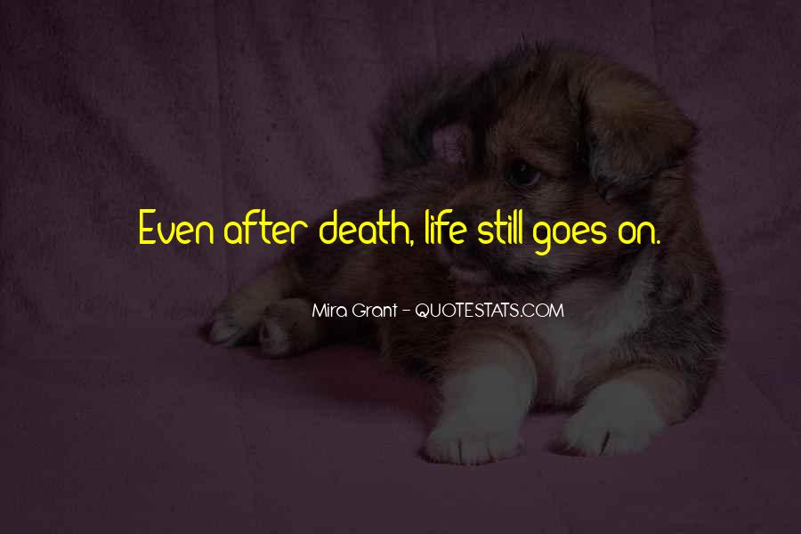 Quotes About Life Goes On After Death #1417740