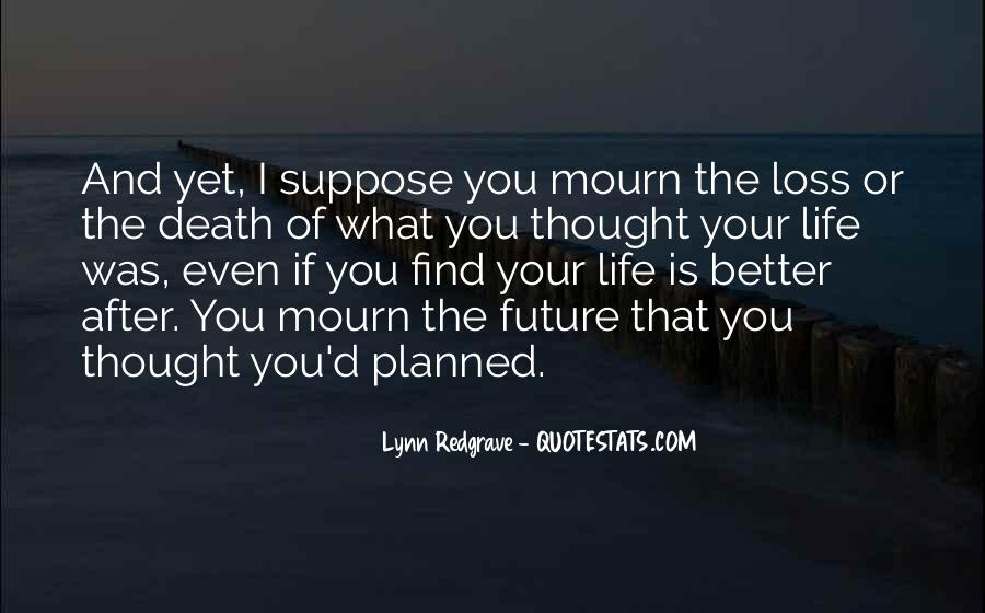 Quotes About Life Goes On After Death #99109