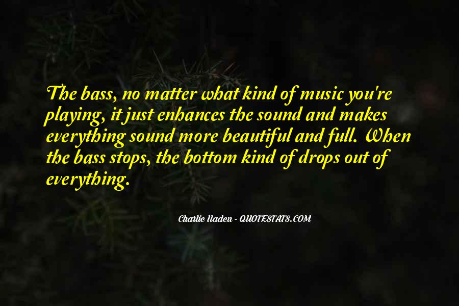 Quotes About Bass Drops #1477037