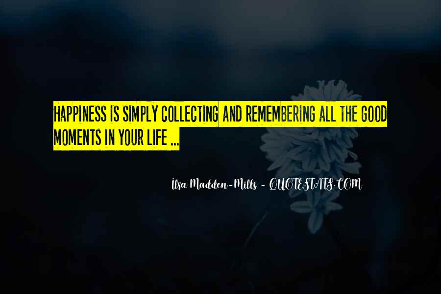 Quotes About Remembering The Good Things In Life #1571280