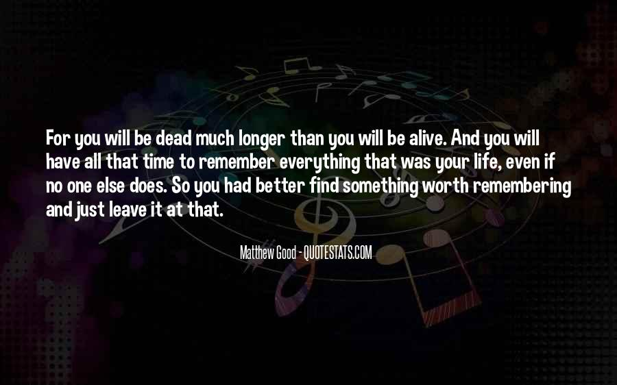 Quotes About Remembering The Good Things In Life #632081