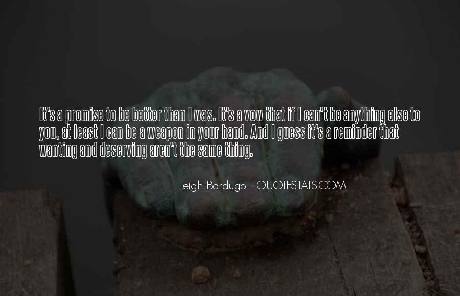 Quotes About Deserving Better Than Him #598809