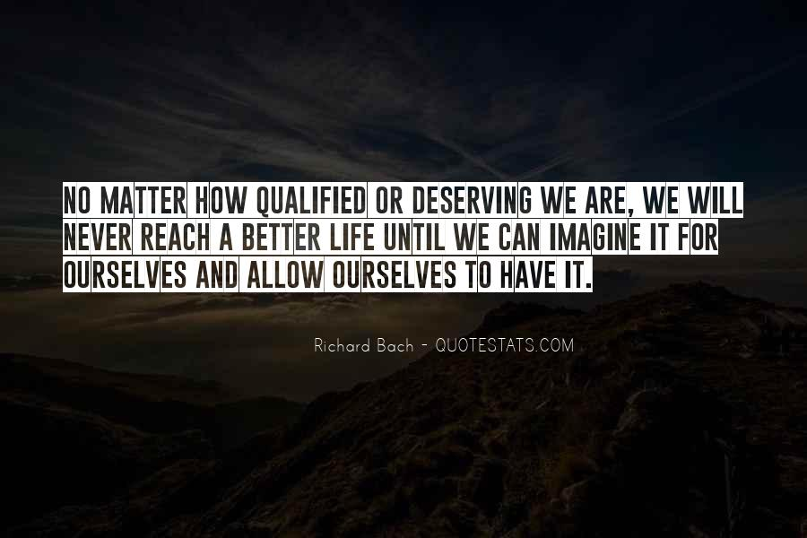 Quotes About Deserving Better Than Him #923183