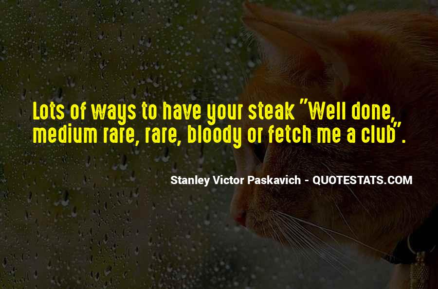 Quotes About Steak #584984