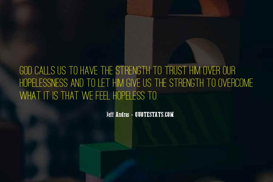Quotes About Faith And Hope And Strength #1088967