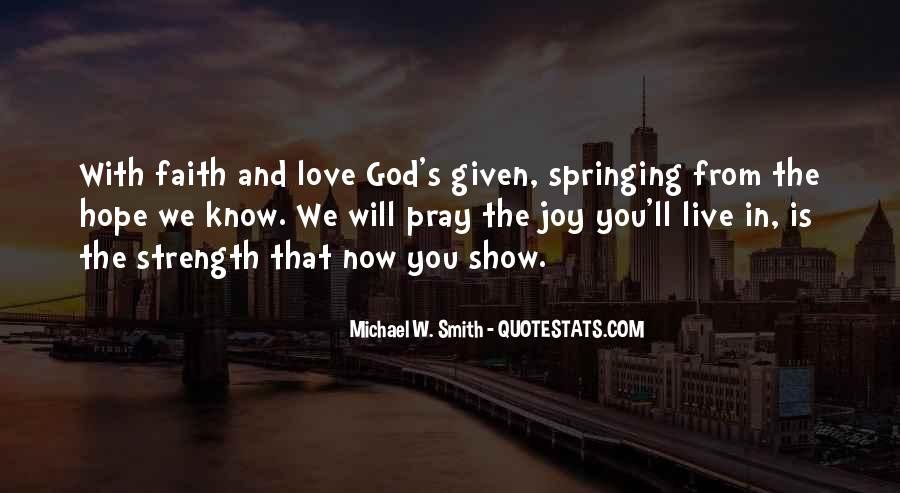 Quotes About Faith And Hope And Strength #1865172