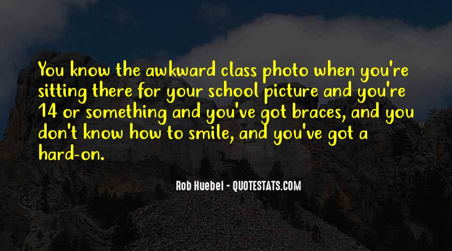 Quotes About Awkward Smile #1794592