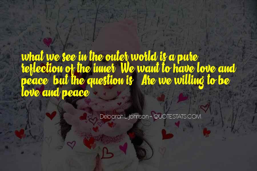 Quotes About Love And Peace In The World #1350140