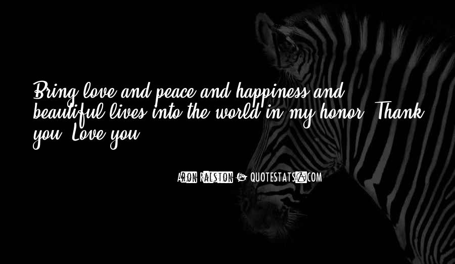 Quotes About Love And Peace In The World #1521049