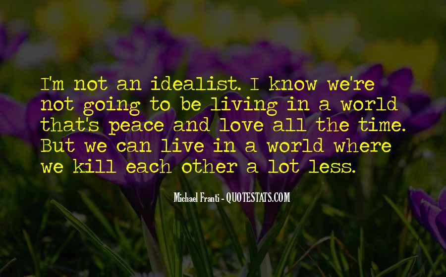 Quotes About Love And Peace In The World #1545536