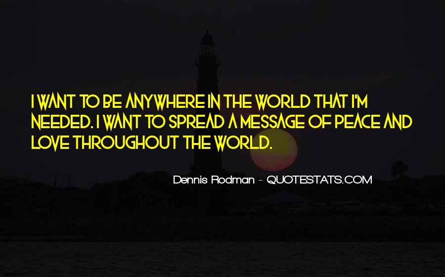 Quotes About Love And Peace In The World #1776064