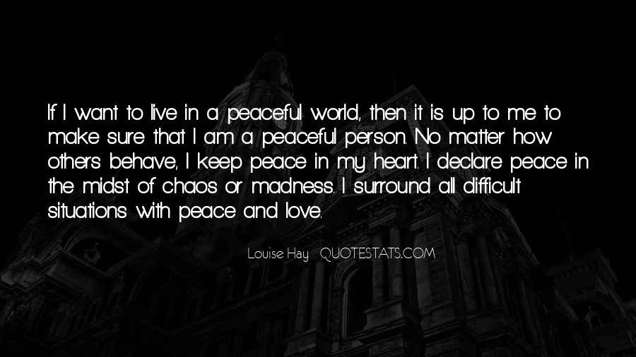 Quotes About Love And Peace In The World #263499