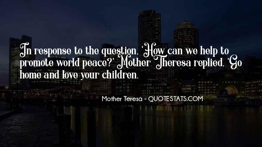 Quotes About Love And Peace In The World #343909