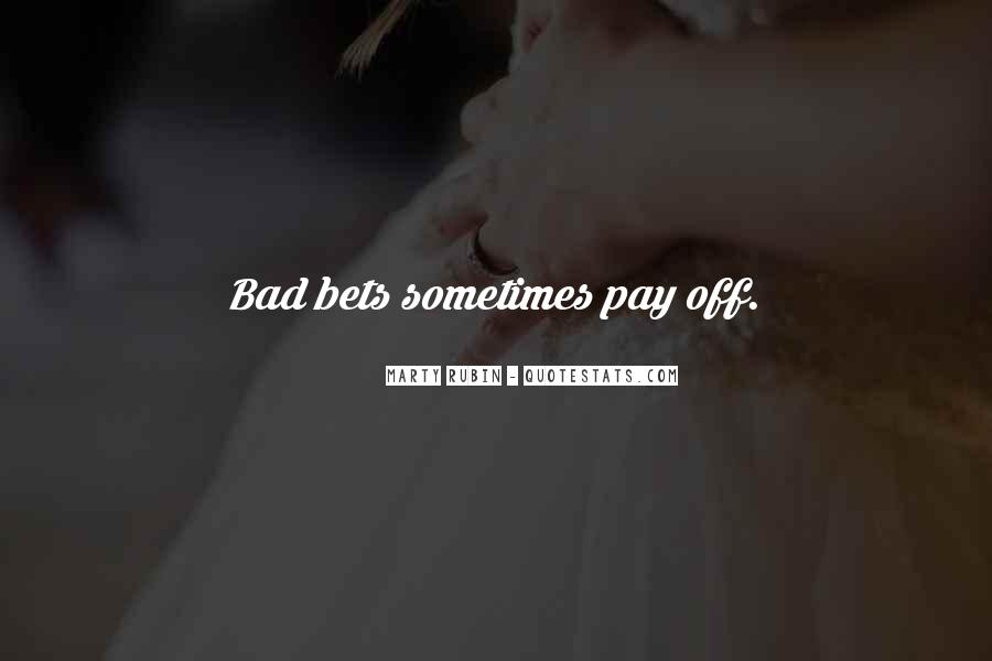 Quotes About Bad Risk Taking #1585043