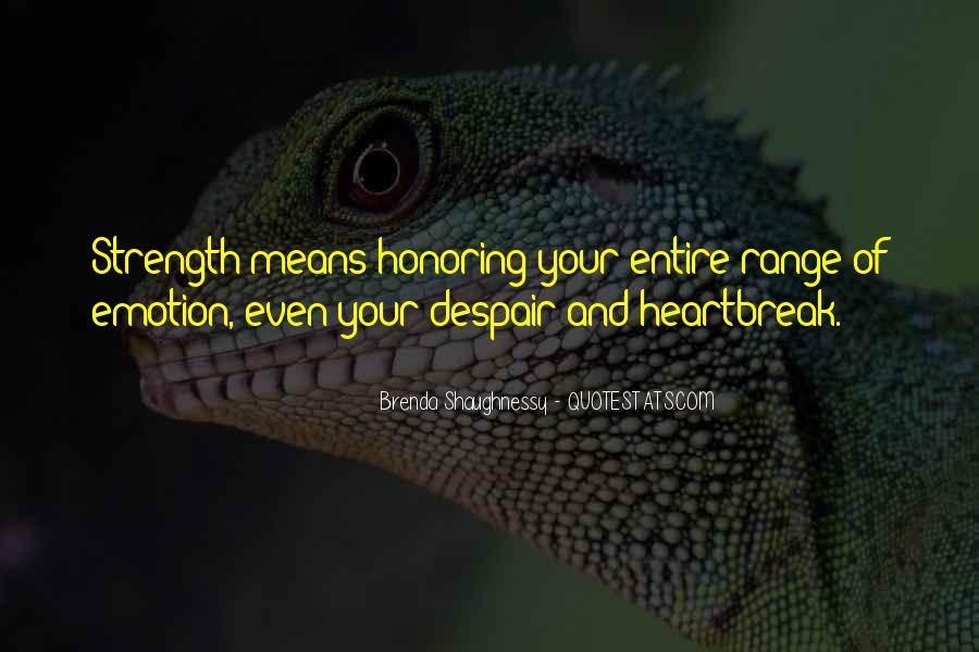 Quotes About Heartbreak And Strength #208611