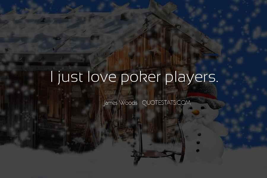 Quotes About Poker And Love #932097