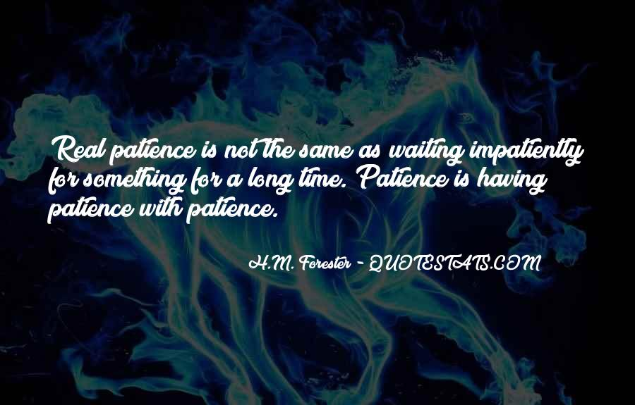 Quotes About Impatiently Waiting #1707129