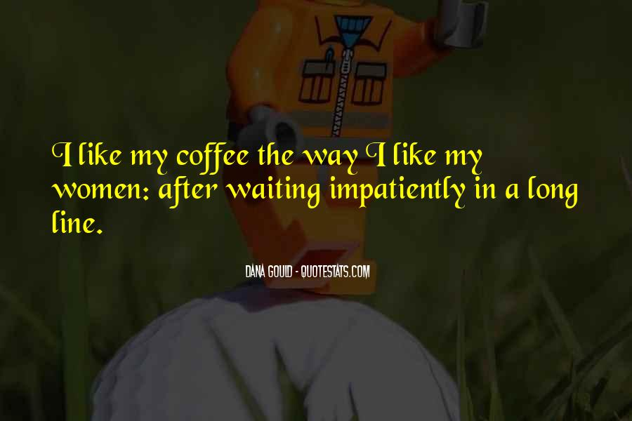 Quotes About Impatiently Waiting #990792