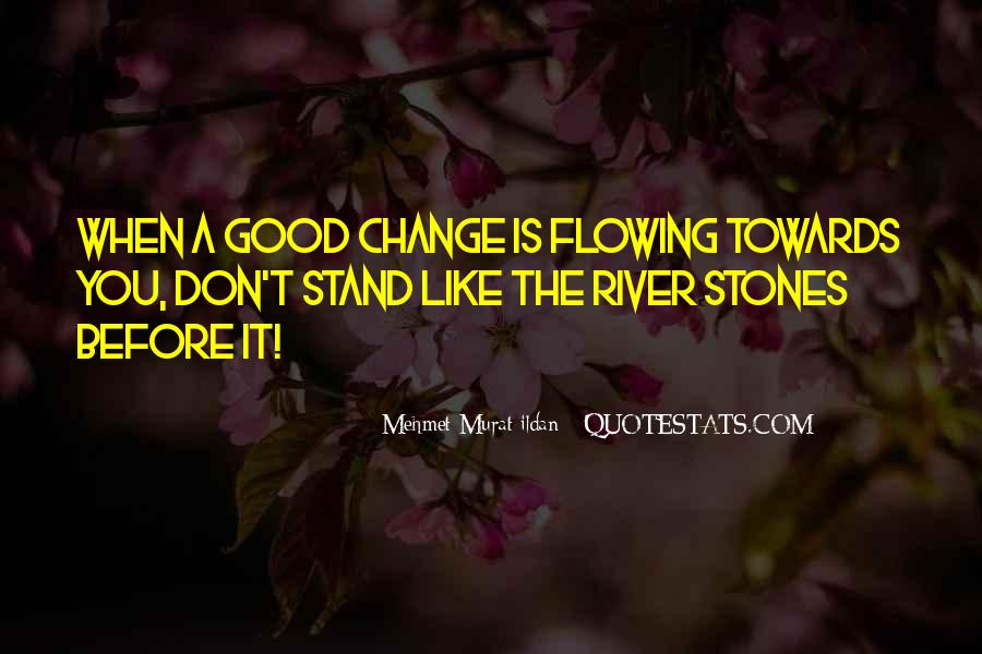 Quotes About Flowing With Change #514501