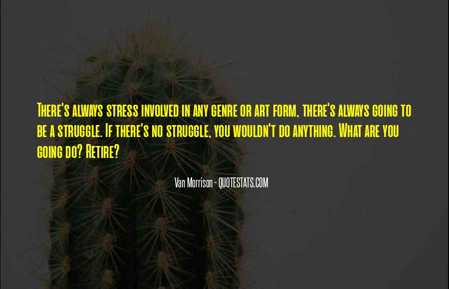 Quotes About Struggle And Stress #175587
