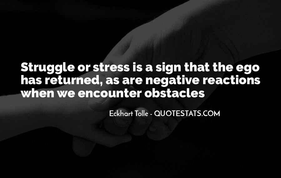 Quotes About Struggle And Stress #419658