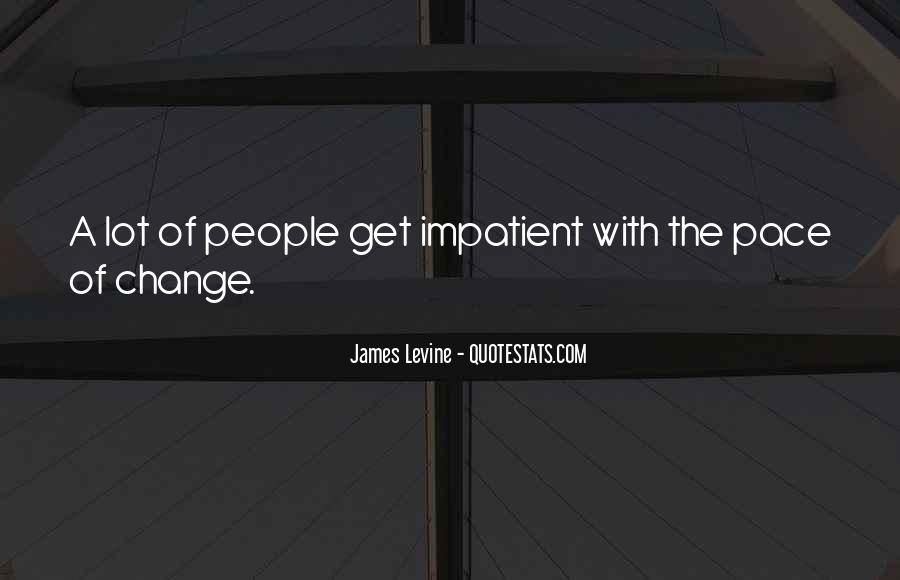 Quotes About Pace Of Change #1264736
