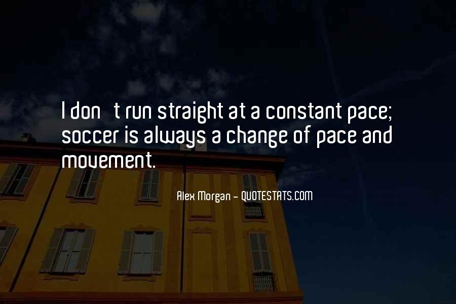 Quotes About Pace Of Change #1536024