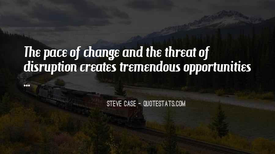 Quotes About Pace Of Change #192796