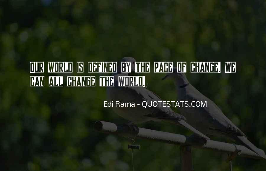 Quotes About Pace Of Change #680856