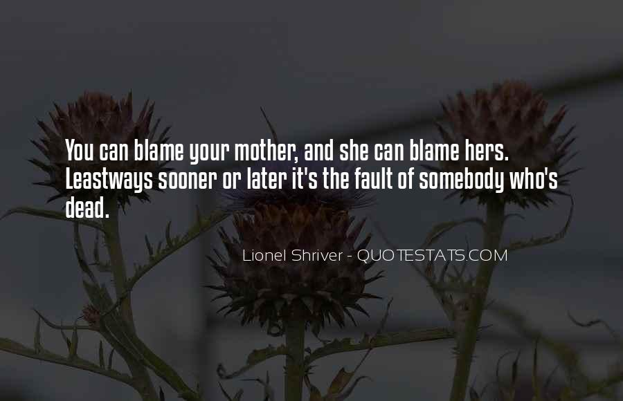 Quotes About Your Dead Mother #1659105