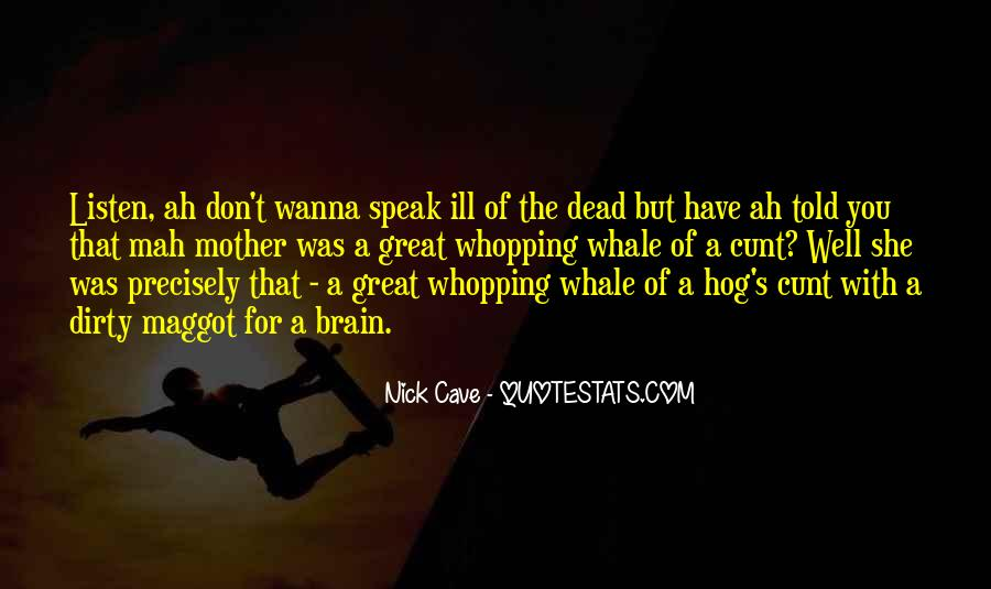 Quotes About Your Dead Mother #25474