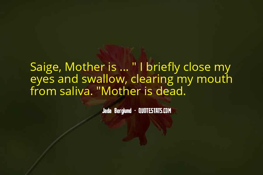 Quotes About Your Dead Mother #571994