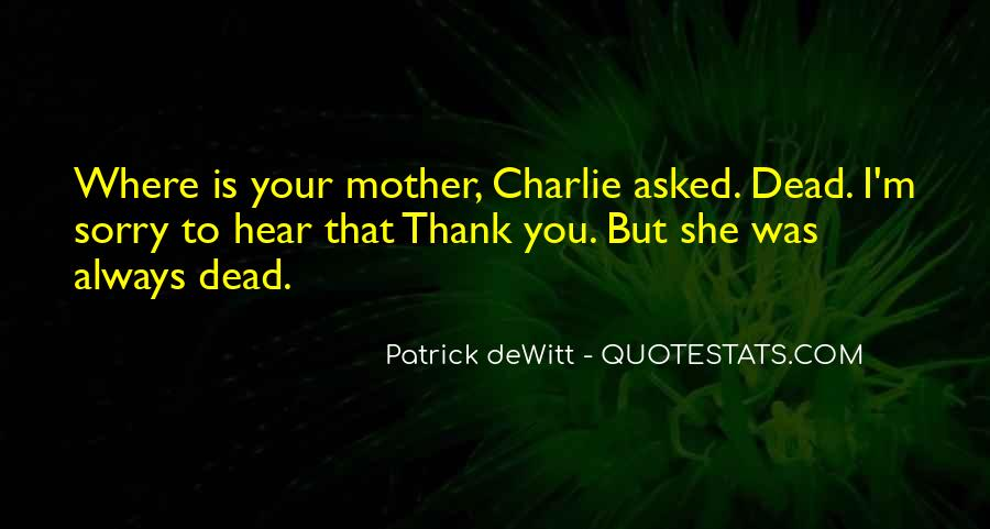 Quotes About Your Dead Mother #643290