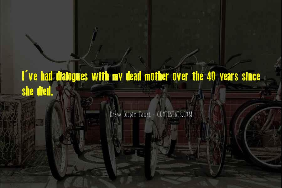 Quotes About Your Dead Mother #709500