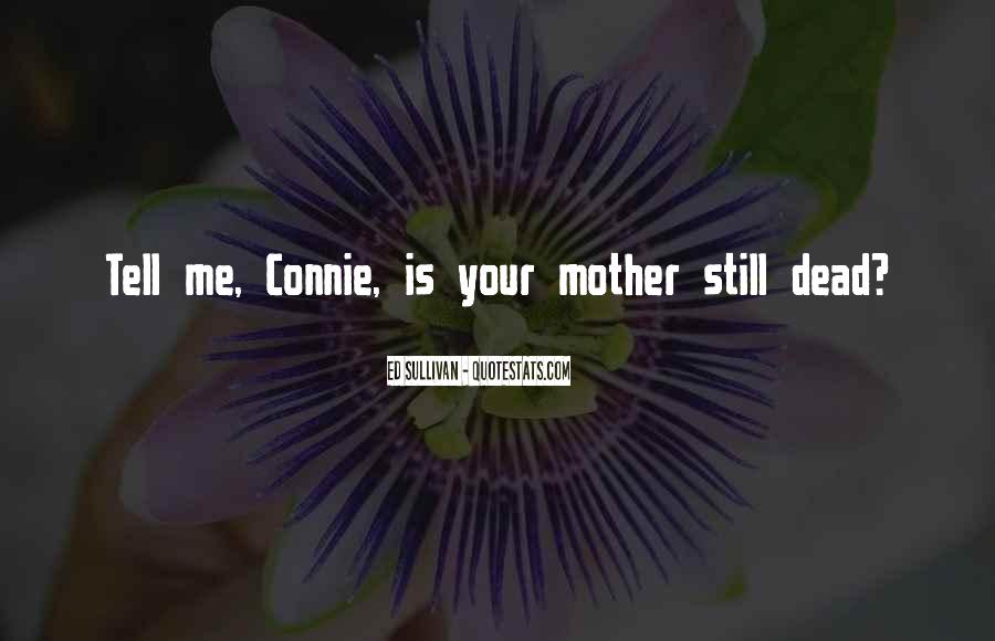 Quotes About Your Dead Mother #870951