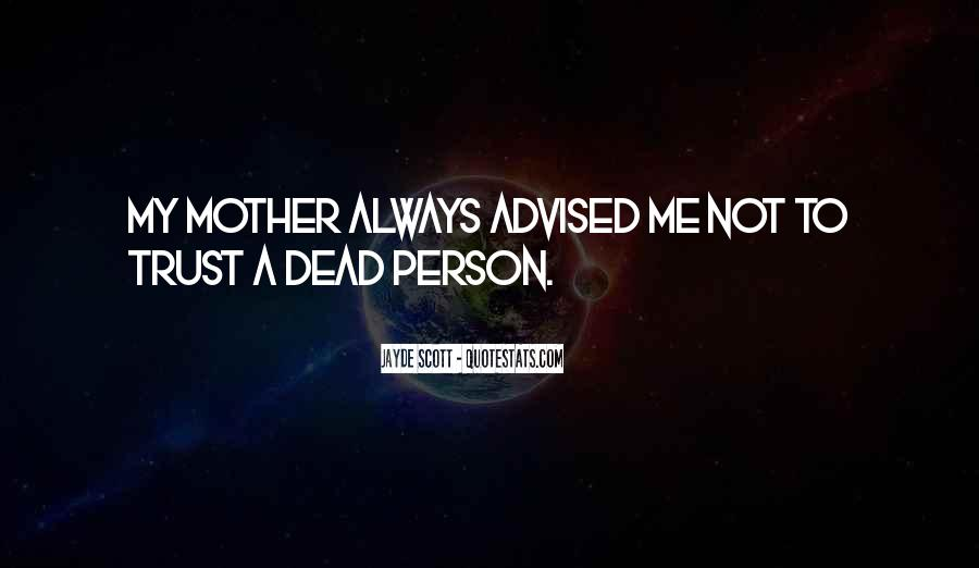 Quotes About Your Dead Mother #980169