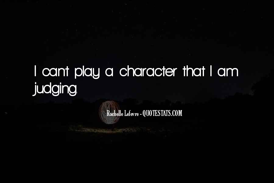 Quotes About Judging Character #1132716