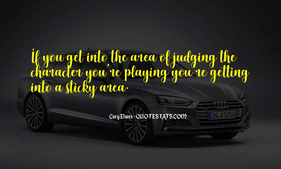 Quotes About Judging Character #1337981