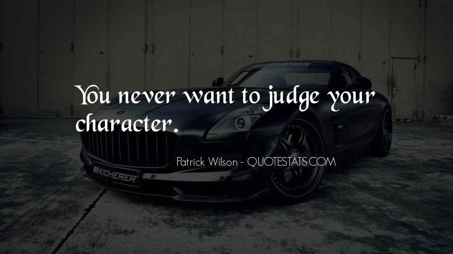 Quotes About Judging Character #1831094