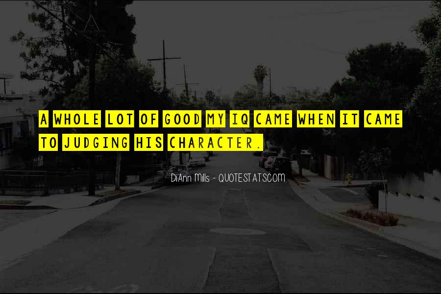 Quotes About Judging Character #7005