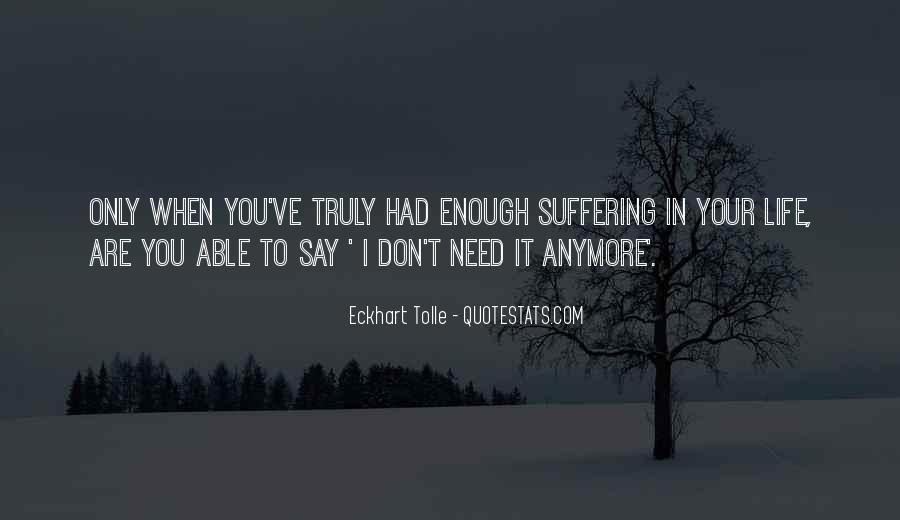 Quotes About Not Suffering Anymore #1806618