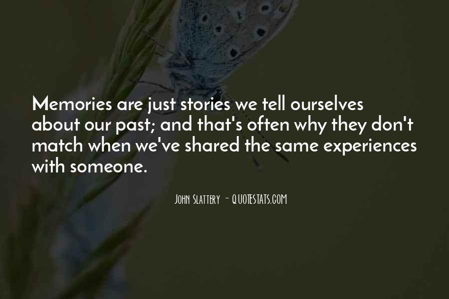 Quotes About Shared Memories #1481958