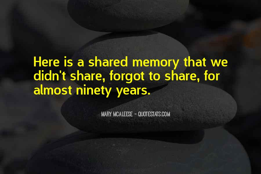 Quotes About Shared Memories #1692673
